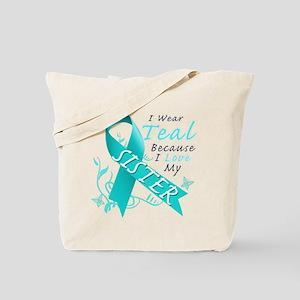 I Wear Teal Because I Love My Sister Tote Bag