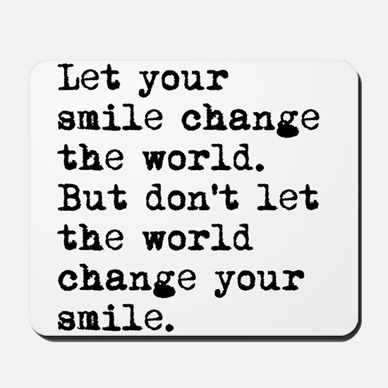Smile Change The World Mousepad