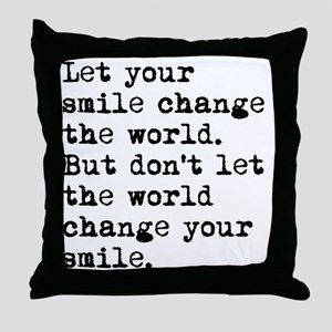 Smile Change The World Throw Pillow