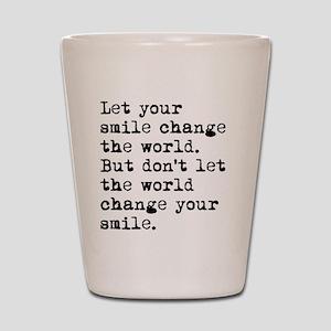 Smile Change The World Shot Glass
