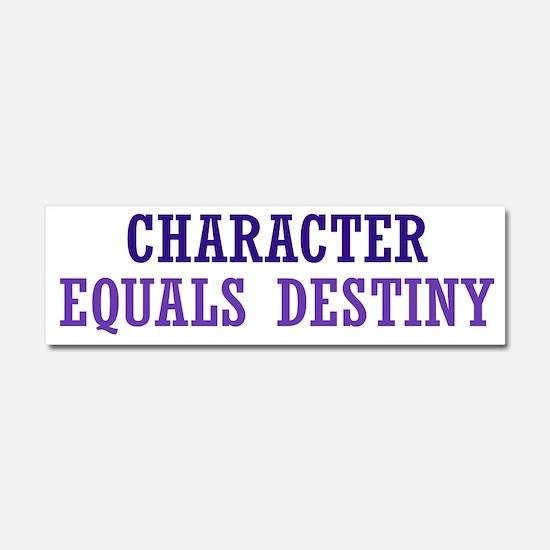 Character Equals Destiny Car Magnet 10 x 3