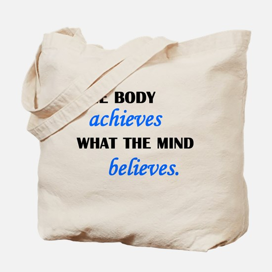 What The Mind Believes Tote Bag