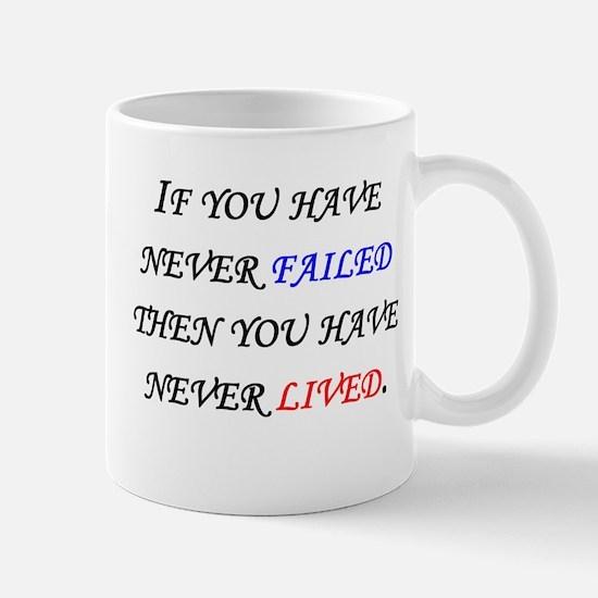 If You Have Never Failed Mug
