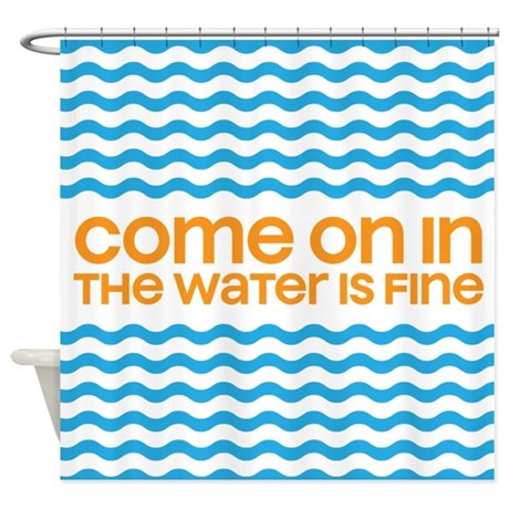 come in Shower Curtain