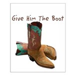 Give Him The Boot Small Poster