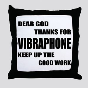 Dear God Thanks For Vibraphone Keep U Throw Pillow