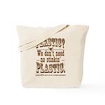 Cloth Bag - Plastic? We Dont Need No Stinkin'...