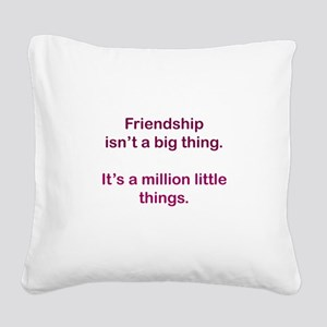 Friendship is Square Canvas Pillow