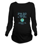 75% Water Protect It Long Sleeve Maternity T-Shirt