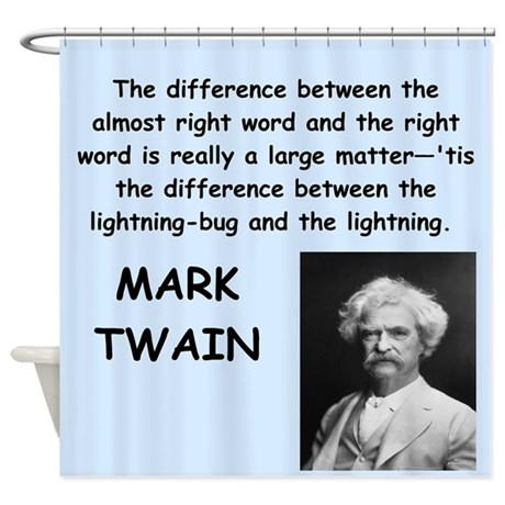 Mark Twain Quote Shower Curtain by timelessquotes