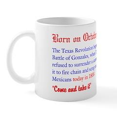 Mug: Texas Revolution began with Battle of Gonzale