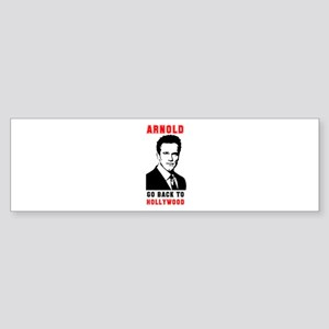 Arnold Go Back To Hollywood Bumper Sticker