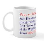 Mug: Sam Houston was inaugurated as the first elec