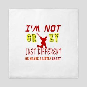 I'm not Crazy just different Cricket Queen Duvet