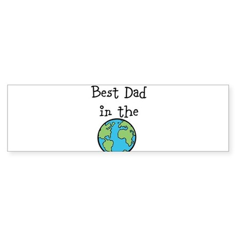 Best Dad in the world Bumper Sticker