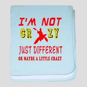 I'm not Crazy just different Kayaking baby blanket