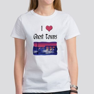 I Love Ghost Towns (#2) Women's T-Shirt