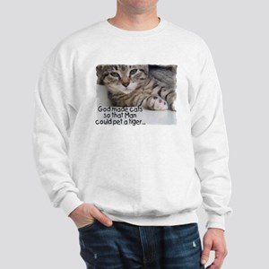 God Made Cats... Sweatshirt