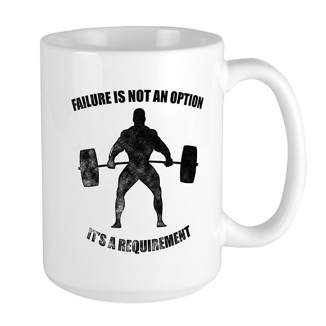 Failure Is Not An Option It's A Requirement Mug