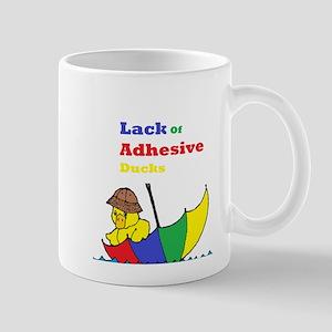 Lack Of Adhesive Ducks Mug