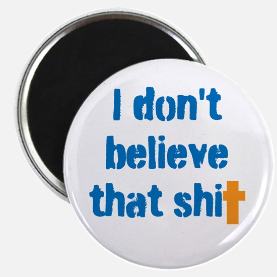 Don't Believe Skeptic Atheist Magnet