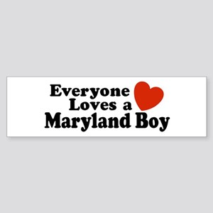 Everyone Loves a Maryland Boy Bumper Sticker