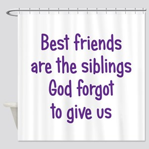 God and Best Friends Shower Curtain