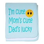 im cute moms cute dads lucky baby blanket
