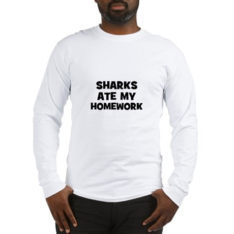 Sharks Ate My Homework Long Sleeve T-Shirt