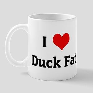 I Love Duck Fat Mug