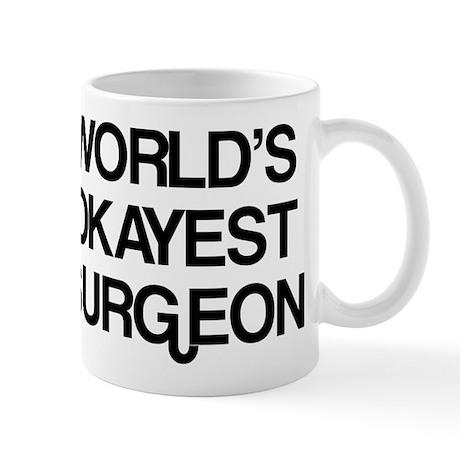 World's Okayest Surgeon Mug