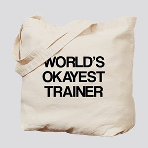 World's Okayest Trainer Tote Bag