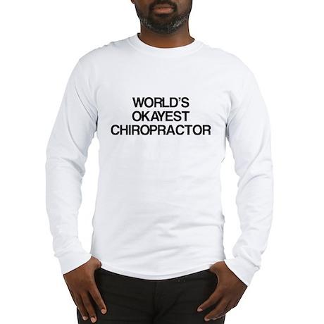 World's Okayest Chiropractor Long Sleeve T-Shirt