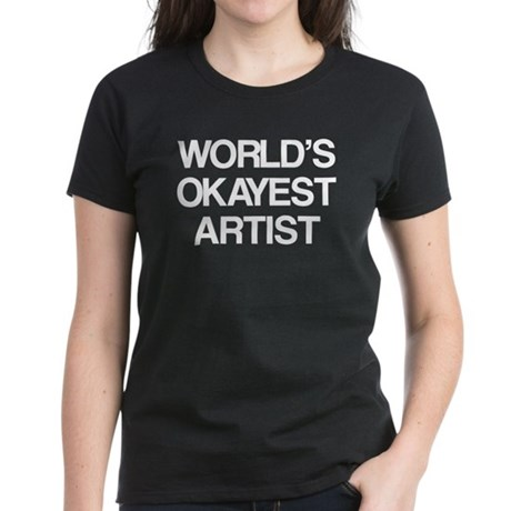 World's Okayest Artist Women's Dark T-Shirt