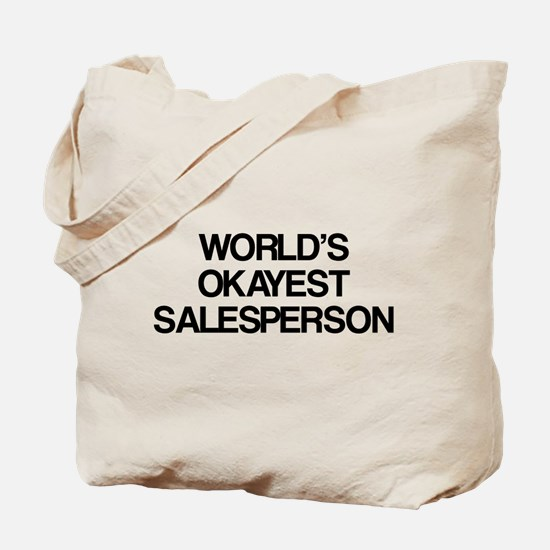 World's Okayest Salesperson Tote Bag
