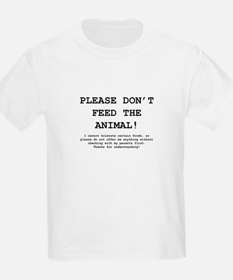 Please Don't Feed The Animal! T-Shirt