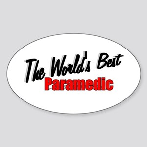 """The World's Best Paramedic"" Oval Sticker"