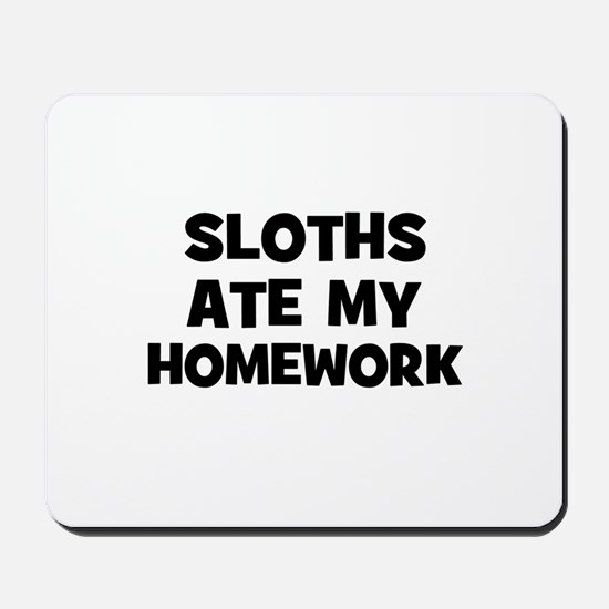 Sloths Ate My Homework Mousepad
