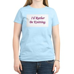 I'd Rather Be Knitting Women's Pink T-Shirt