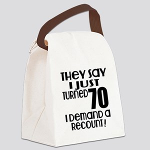 I Just Turned 70 Birthday Canvas Lunch Bag