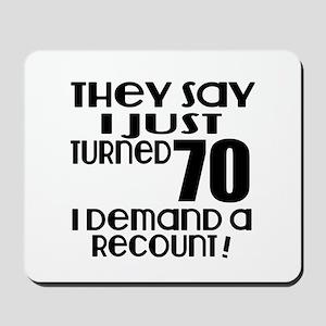 I Just Turned 70 Birthday Mousepad