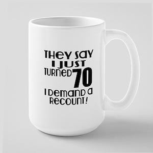 I Just Turned 70 Birthday 15 oz Ceramic Large Mug