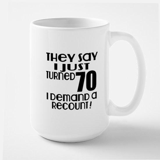 I Just Turned 70 Birthday Mug