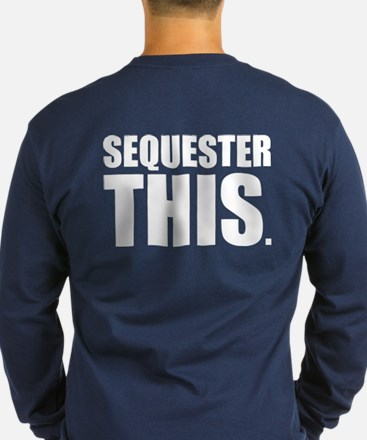 Sequester This Long Sleeve T-Shirt