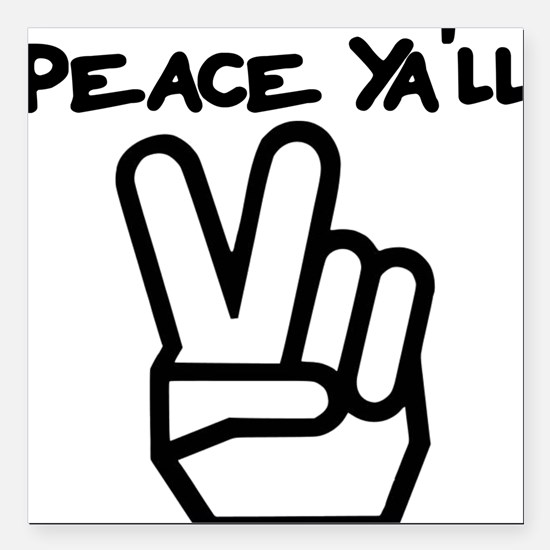 """peace yall outline Square Car Magnet 3"""" x 3"""""""