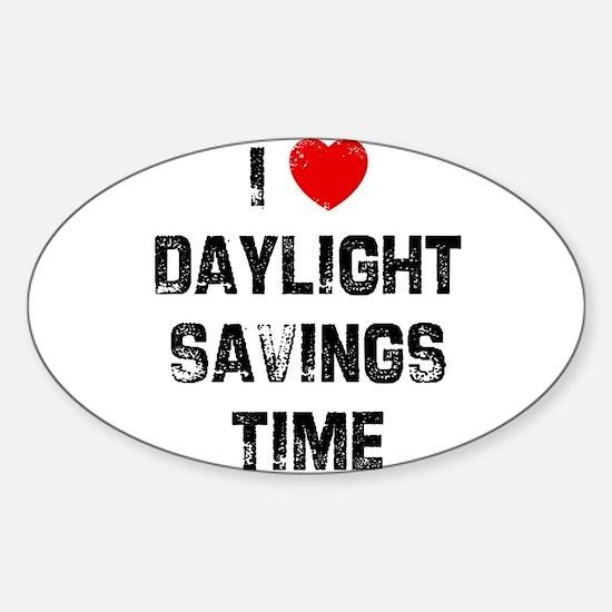I * Daylight Savings Time Oval Decal