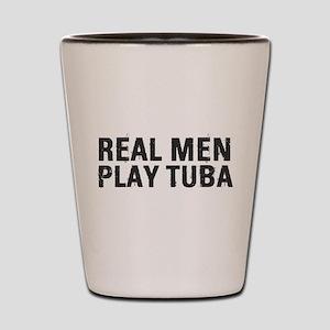 Real Men Play Tuba Shot Glass