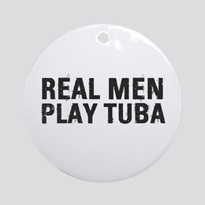 Real Men Play Tuba Ornament (Round)