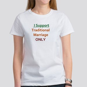 I support Traditional Marriage Only T-Shirt