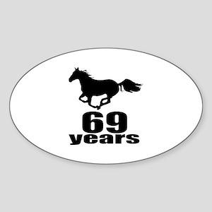 69 Years Birthday Designs Sticker (Oval)